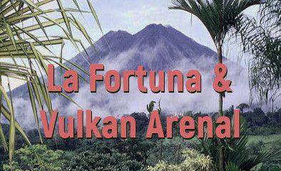 La Fortuna und Vulkan Arenal