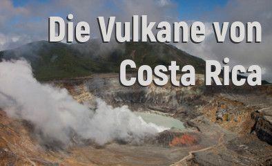 Vulkane von Costa Rica